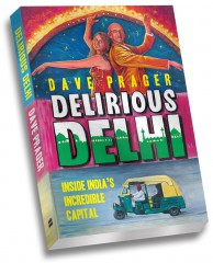 India,blog,book,Delirious Delhi,Dave Prager